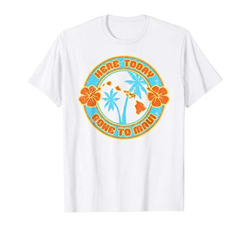 Maui Hawaii T-Shirt | Vintage Heute Hier Nach Maui gegangen -
