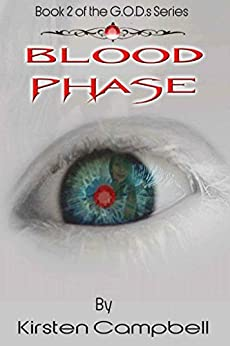 Blood Phase - Book 2 of the G.O.D.s Series by [Campbell, Kirsten]