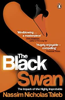 The Black Swan: The Impact of the Highly Improbable von [Taleb, Nassim Nicholas]
