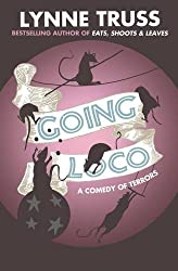 Going Loco by Lynne Truss (2010-08-01)
