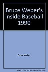 Bruce Weber's Inside Baseball 1990