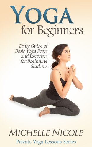 Yoga for Beginners: Daily Guide of Basic Yoga Poses and ...