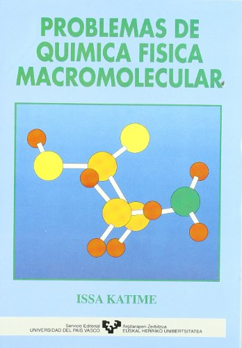 Problemas de química física macromolecular por Issa A. Katime Amashta