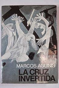 La cruz invertida par Marcos Aguinis