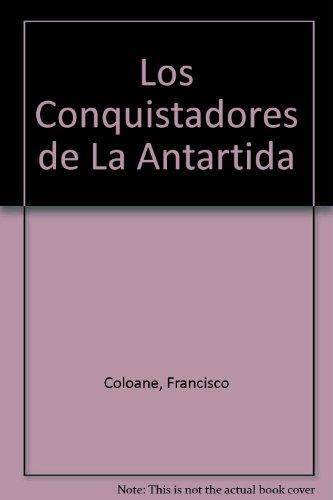 Conquistadores de la antartida, los por FRANCISCO COLOANE