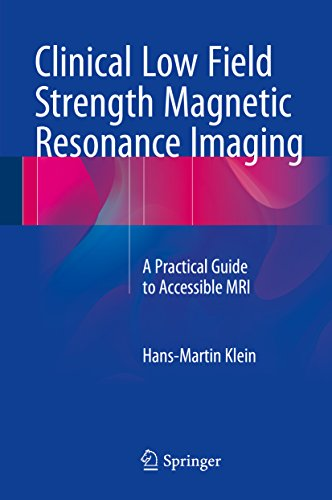 Clinical Low Field Strength Magnetic Resonance Imaging: A Practical Guide to Accessible MRI (English Edition)