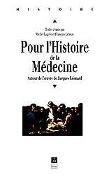 Pour l'histoire de la médecine: Autour de l'oeuvre de Jacques Léonard
