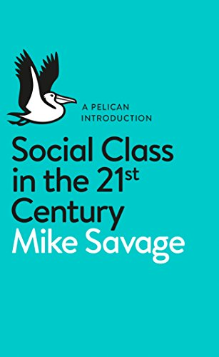 social-class-in-the-21st-century-pelican-introduction