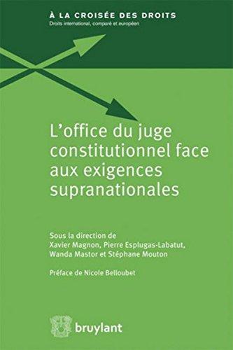 L'office du juge constitutionnel face aux exigences supranationales par Pierre Esplugas-labatut