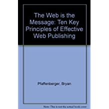 The 10 Secrets for Web Success: What It Takes to Do Your Site Right: Ten Key Principles of Effective Web Publishing