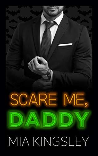 Scare Me, Daddy (Halloween Daddies 1) (Thema Halloween Heißes)