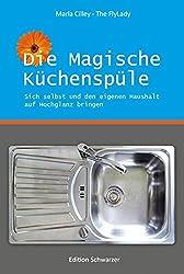 Die magische Küchenspüle: Sich selbst und den eigenen Haushalt auf Hochglanz bringen