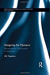 Designing the Olympics: Representation, Participation, Contestation (Routledge Research in Sport, Culture and Society, Band 61)