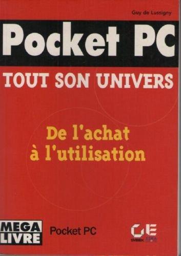 Pocket PC : De l'achat à l'utilisation de votre Pocket PC par G. De Lussigny