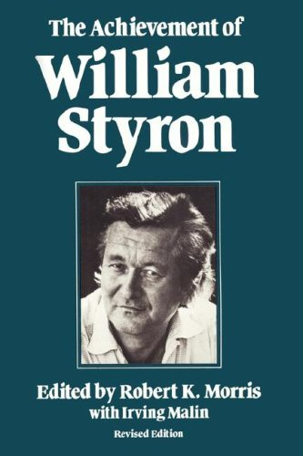 The Achievement of William Styron by Robert K. Morris (2008-12-30)