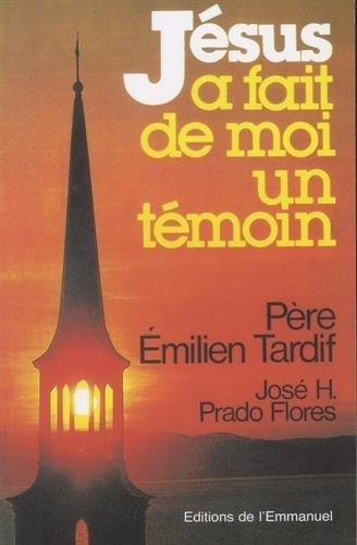 Jésus a fait de moi un témoin par Emilien Tardif