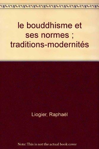 Le Bouddhisme et ses normes : Traditons-Modernités