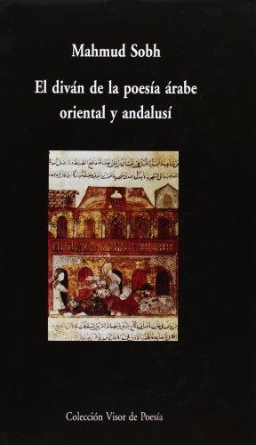 El diván de la poesía árabe oriental y andalusí (Visor de Poesía Maior)