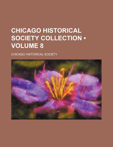 Chicago historical society collection (Volume 8)