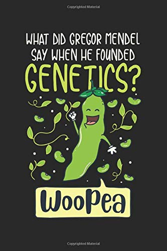 What Did Gregor Mendel Say When He Founded Genetics? WooPea: Biology Biologist. Blank Composition Notebook to Take Notes at Work. Plain white Pages. ... To-Do-List or Journal For Men and Women.