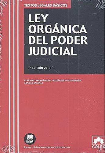Ley Orgánica del Poder Judicial: Contiene concordancias, modificaciones resaltadas e índice analítico (TEXTOS LEGALES BÁSICOS) por Editorial Colex