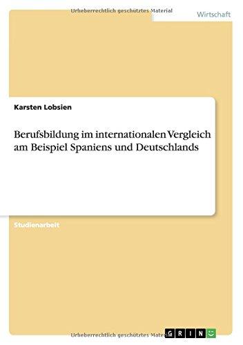 Berufsbildung im internationalen Vergleich am Beispiel Spaniens und Deutschlands