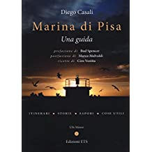Marina di Pisa. Una guida. Ediz. illustrata