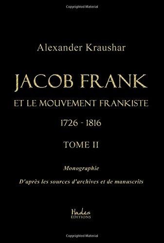 Jacob Frank et le mouvement frankiste 1726-1816 (tome 2) par Alexander Kraushar
