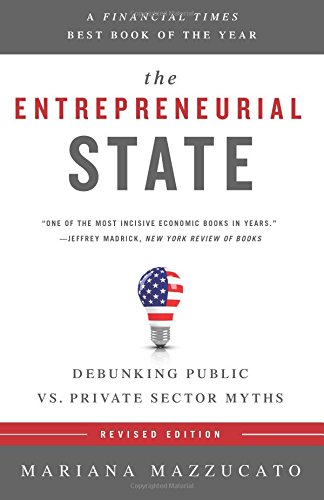 The Entrepreneurial State (Anthem Other Canon Economics) por Mariana Mazzucato