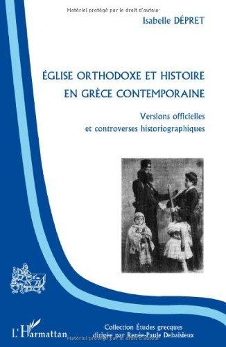 Livre Eglise orthodoxe et histoire en grèce contemporaine : Versions officielles et controverses historiographiques epub pdf