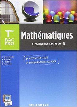 mathmatiques-terminale-bac-pro-groupements-a-et-b-2015-pochette-lve-de-j-guilloton-p-huaum-h-rabah-12-mars-2015