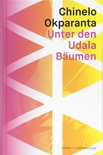 Buchseite und Rezensionen zu 'Unter den Udala Bäumen: Roman (AfrikAWunderhorn)' von Chinelo Okparanta