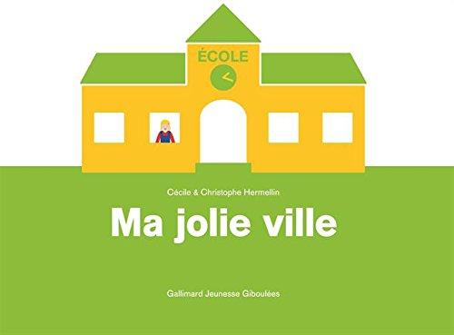 Ma jolie ville par Cécile Hermellin, Christophe Hermellin