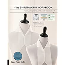 The Shirtmaking Workbook: Pattern, Design, and Construction Resources for Shirtmaking