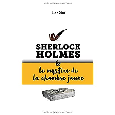 Sherlock Holmes et le mystère de la Chambre Jaune