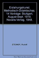 Erziehungskunst. Methodisch-Didaktisches. 14 Vorträge: Stuttgart, August-Sept. 1919. Novalis-Verlag. 1948.