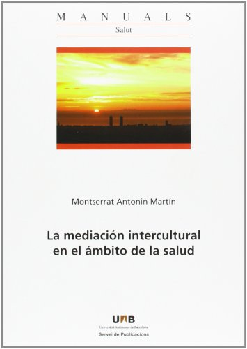 Descargar Libro Mediación intercultural en el ámbito de la salud,La (Manuals de la UAB) de Montserrat Antonin Martin