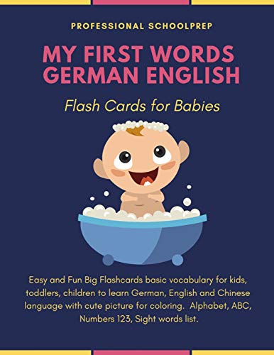 My First Words German English Flash Cards for Babies: Easy and Fun basic vocabulary Flashcards for kids to learn new language. -