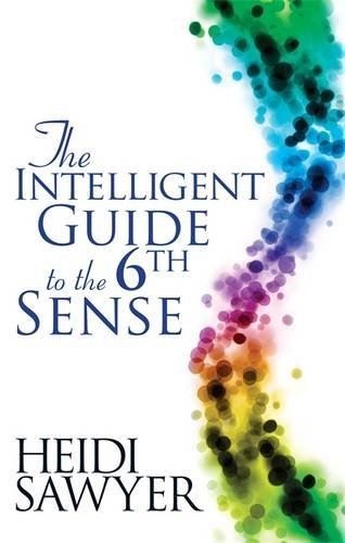 The Intelligent Guide to the Sixth Sense