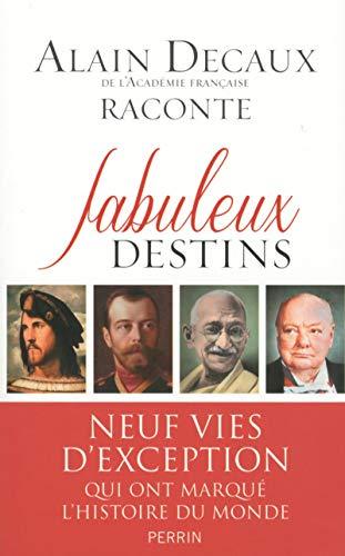 Fabuleux destins par Alain DECAUX