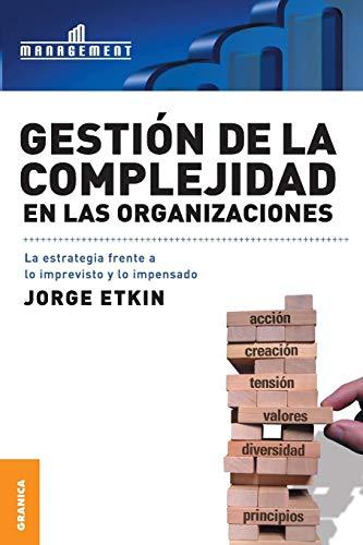 Gestion de La Complejidad En Las Organizaciones por Jorge Etkin