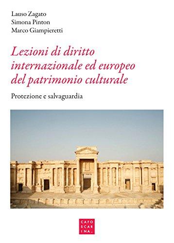 Lezioni di diritto internazionale ed europeo del patrimonio culturale. Protezione e salvaguardia