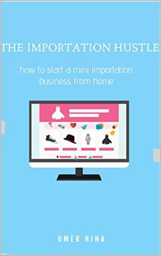 The Importation Hustle (English Edition)