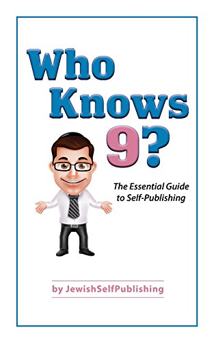 Who Knows 9?: The Essential Guide to Self-Publishing (English Edition) por Eliyahu Miller