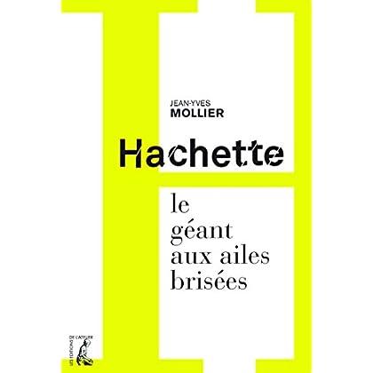 Hachette, le géant aux ailes brisées (SCIENCES HUM HC)