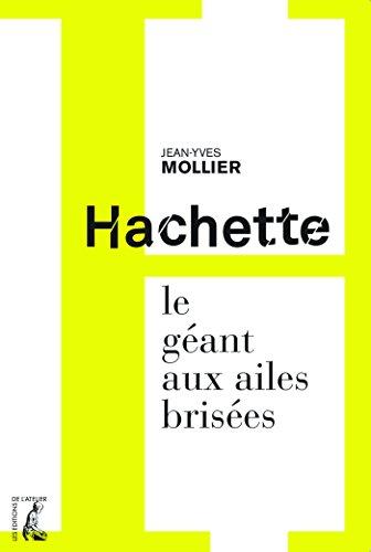 Hachette, le géant aux ailes brisées (SCIENCES HUM HC) par Jean-Yves Mollier