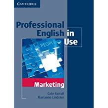 Professional English in Use Marketing with Answers by Farrall, Cate, Lindsley, Marianne (2008) Paperback