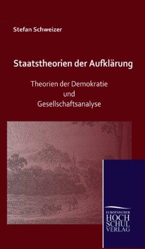 Staatstheorien der Aufklärung: Theorien der Demokratie und Gesellschaftsanalyse