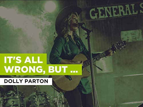 It's All Wrong, But It's All Right im Stil von Dolly Parton