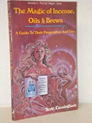 The Magic of Incense, Oils and Brews (Llewellyn's practical magick series) by Scott Cunningham (1986-11-02)